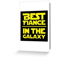Best Fiance in the Galaxy Greeting Card