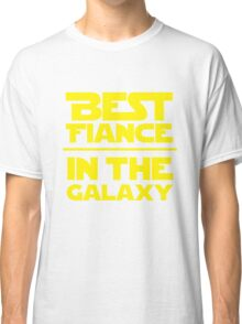 Best Fiance in the Galaxy Classic T-Shirt