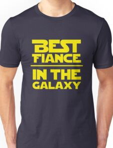 Best Fiance in the Galaxy Unisex T-Shirt