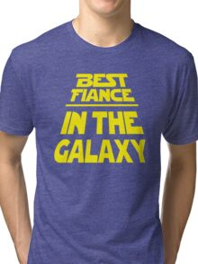 Best Fiance in the Galaxy - Title Crawl Tri-blend T-Shirt