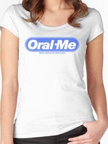 Oral Me Women's Fitted Scoop T-Shirt