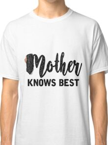 Mother Knows Best in White- Tangled Classic T-Shirt