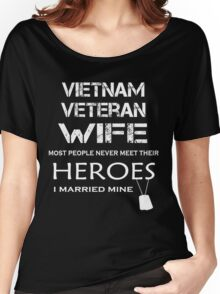 Vietnam veteran wife tshirt Women's Relaxed Fit T-Shirt