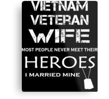 Vietnam veteran wife tshirt Metal Print