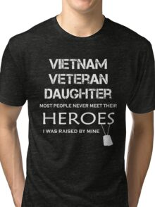 Vietnam veteran daughter tshirt Tri-blend T-Shirt