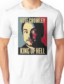 Vote Crowley - KING OF HELL Unisex T-Shirt