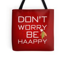 Don't Worry Be Haapy Tote Bag