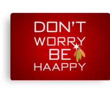 Don't Worry Be Haapy Canvas Print