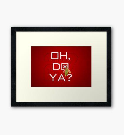 Oh, Do Ya? Framed Print