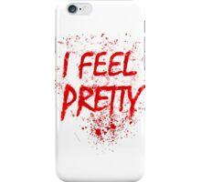 I Feel Pretty (blood splatter) iPhone Case/Skin