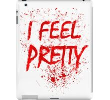I Feel Pretty (blood splatter) iPad Case/Skin