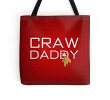 Craw Daddy Tote Bag