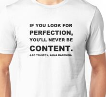 """""""If you look for perfection, you'll never be content. """" Leo Tolstoy, Anna Karenina  Unisex T-Shirt"""