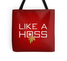Like a Hoss Tote Bag