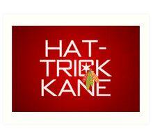 Hat-Trick Kane Art Print