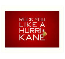 Rock You Like a HurriKane Art Print