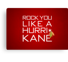 Rock You Like a HurriKane Canvas Print