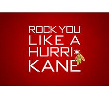 Rock You Like a HurriKane Photographic Print