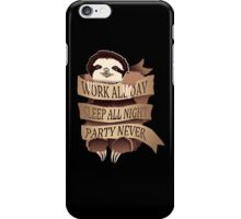 Work All Day, Sleep All Night, Party Never (Black) iPhone Case/Skin