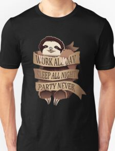 Work All Day, Sleep All Night, Party Never (Black) Unisex T-Shirt