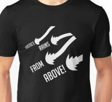 Justice rains frome above Unisex T-Shirt