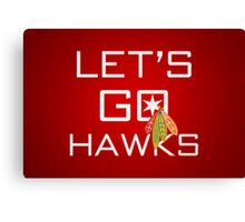Let's Go Hawks Canvas Print