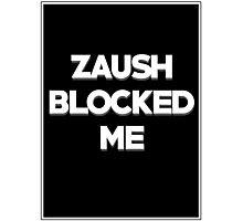 BLOCKED BY ZAUSH Photographic Print