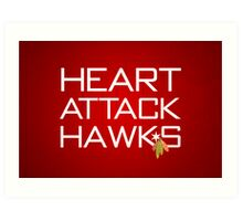 Heart Attack Hawks Art Print