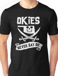 Oklahoma - Okies Never Say Die Unisex T-Shirt