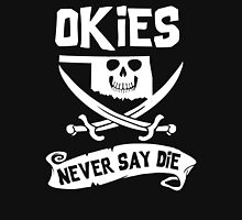 Oklahoma - Okies Never Say Die Unisex T-Shirt