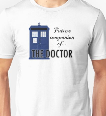 Future Companion of The Doctor Unisex T-Shirt