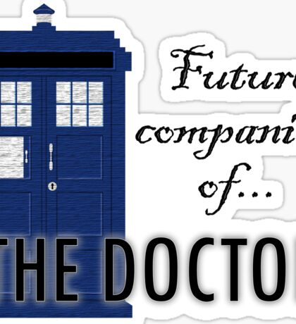 Future Companion of The Doctor Sticker