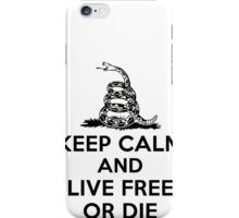 Keep Calm and Live Free or Die Gadsden Flag Shirt Poster Stickers iPhone Case/Skin