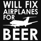 Will Fix Airplanes for Beer, S550 by JeepsandPlanes