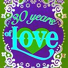 30 years of LOVE ~ Happy Anniversary!!!! by ©The Creative  Minds