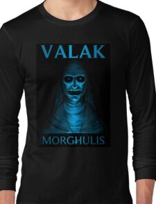 valak morghulis Long Sleeve T-Shirt