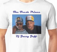 Dj Jazzy Jeff And The Fresh Prince Unisex T-Shirt