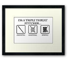 Triple Threat Stitcher Framed Print