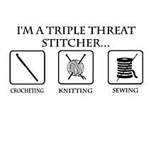 Triple Threat Stitcher Photographic Print