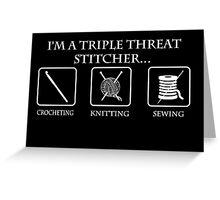 Triple Threat Stitcher White Greeting Card