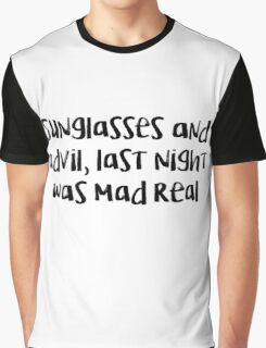mad real  Graphic T-Shirt