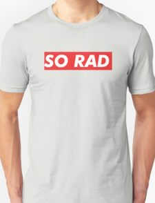 SO RAD Unisex T-Shirt
