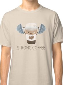 Strong Coffee Classic T-Shirt