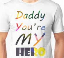Customized Daddy You're My Hero Unisex T-Shirt
