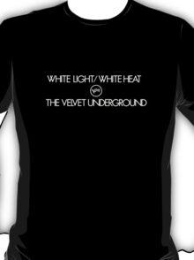 Velvet Underground WhiteLight....White Heat T-Shirt