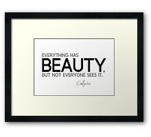 everything has beauty - confucius Framed Print