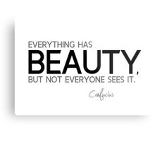 everything has beauty - confucius Metal Print