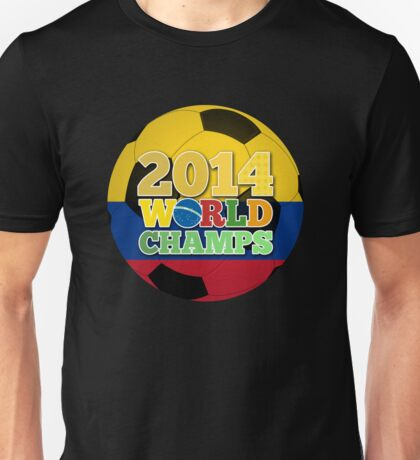 2014 World Champs Ball - Colombia Unisex T-Shirt