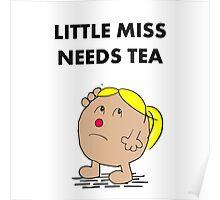 Miss Needs Tea Poster