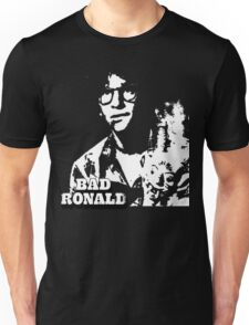 Bad Ronald Unisex T-Shirt